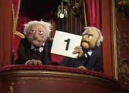 My better half and I looked a little like these two fine gentlemen as we watched... Image: muppets.wikia.com